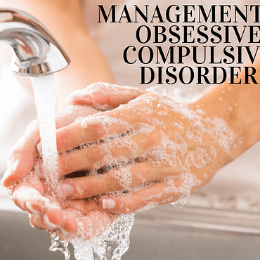 Obsessive Compulsive Disorder Symptoms and Treatment